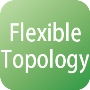 flexible topology